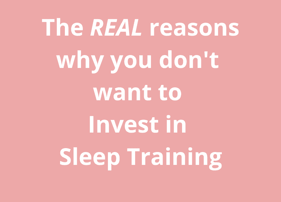 The REAL Reasons why you don't want to invest in Sleep Training
