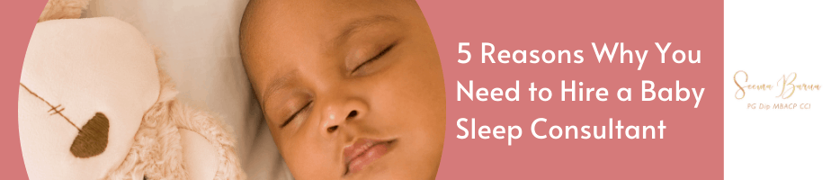 Why You Need A Baby Sleep Consultant
