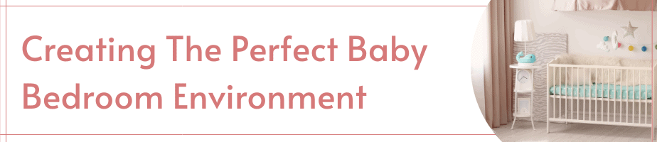 Creating The Perfect Baby Bedroom Environment