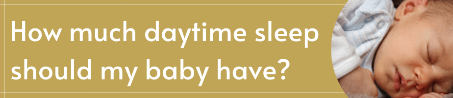 How Much Daytime Should My Baby Have?